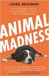 Braitman Laurel - Animal madness